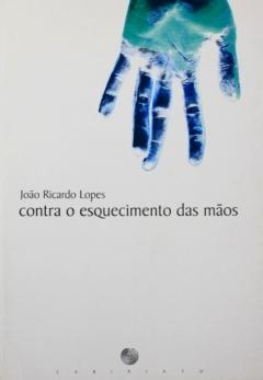 2002 (contra o esquecimento das mãos)